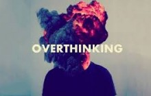 Reasons Why Overthinking Can Help You Change The World
